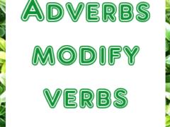 Adverbs modify verbs (наречия изменяют глагол)
